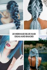 Blue Shades 20 Mermaid Blue Hair Ideas And Shades Styleoholic