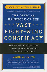 the official handbook of the vast right wing conspiracy 2006 the