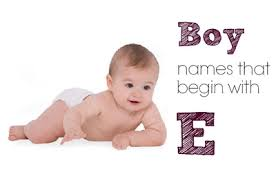 boy names that start with e baby boy name the letter e