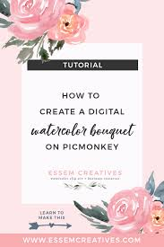 How To Create A Invitation Card How To Create A Digital Watercolor Bouquet On Picmonkey Essem