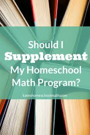 should i supplement my homeschool math program