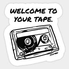 Meme Sticker - welcome to your tape meme welcome to your tape sticker teepublic