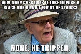 Black Racist Memes - retired racist grandpa