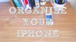 Organzie by Organize Your Iphone Tips U0026 Tricks Youtube