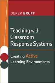 class response system teaching with classroom response systems creating
