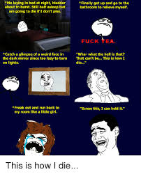 Going To The Bathroom At Night 25 Best Memes About Lay In Bed Lay In Bed Memes