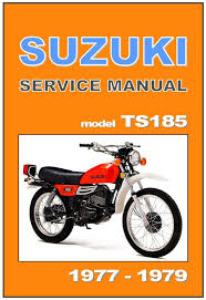 suzuki workshop manual ts185 1977 1978 and 1979 maintenance
