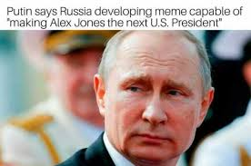 Alex Jones Meme - dopl3r com memes putin says russia developing meme capable of