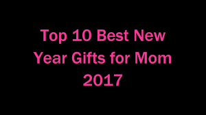 best gifts for mom 2017 top 10 best new year gifts for mom 2017 youtube