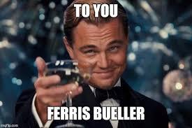 Ferris Bueller Meme - ferris bueller kick off imgflip