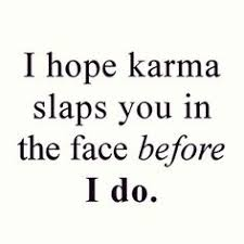 Karma Love Quotes by Karma Is A Just Make Sure Your Is Beautiful Do Good
