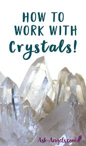 crystals how to work with healing crystals