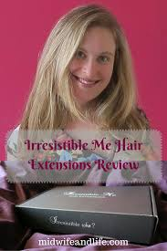 irresistible hair extensions irresistible me hair extensions a review midwife and
