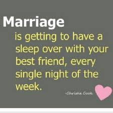 wedding quotes to a friend marriage is getting to a sleep with your best friend
