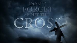 4 7 2014 u2013 u201cthis easter u2014don u0027t forget about the cross u201d u2013 pastor