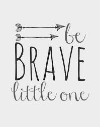 quote for baby daughter orchard girls free be brave little one and arrows nursery