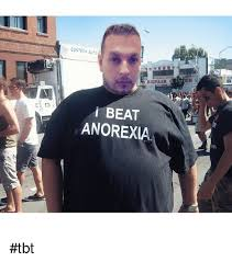 Anorexia Meme - co i beat anorexia anorexia meme on me me