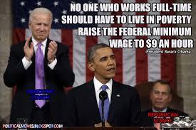 State Of The Union Meme - political memes president obama minimum wage meme