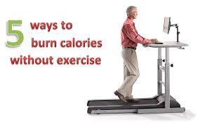 how many calories do you burn standing at your desk how to burn more calories without exercise 507 fitness