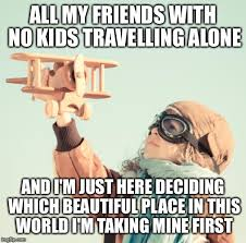 Travel Meme - image tagged in travel with kids imgflip