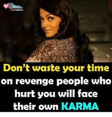Who Hurt You Meme - don t waste your time on revenge people who hurt you will face their