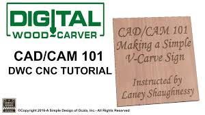 cad cam 101 cnc basics tutorial make a simple v carve sign
