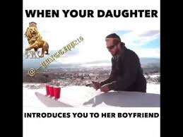 Memes About Daughters - when your daughter introduces you to her new boyfriend youtube