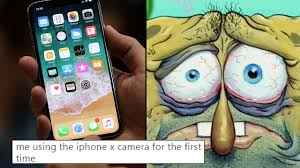 Meme Camera - the iphone x s camera is making everyone feel ugly and the memes