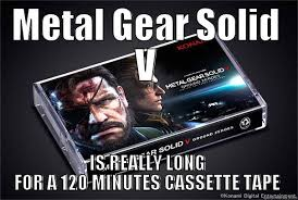 Metal Gear Solid Meme - metal gear solid v ground zeroes caign is really really short