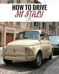 driving italy 6 tips for how to drive in italy