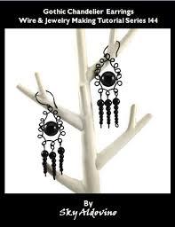 Tutorial On Diy Beaded Chandelier Gothic Chandelier Earrings Wire U0026 Jewelry Making Tutorial L44