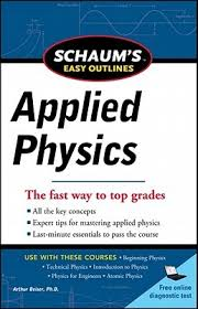 easy outlines schaum s easy outline of applied physics revised edition by