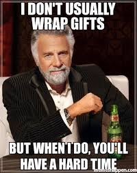 Meme Gifts - i don t usually wrap gifts but when i do you ll have a hard time