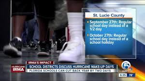 florida makeup schools florida schools can cut back year by 2 days due to hurricane irma