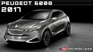 peugeot sports car price 2017 peugeot 6008 review rendered price specs release date youtube