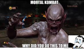 mortal kombat why by meemimana meme center