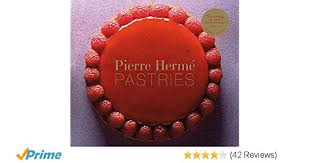 Pierre Hermé Pastries Revised Edition Pierre Hermé Laurent Fau