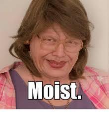 I Am Moist Meme - too am moist moist meme on esmemes com