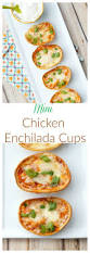 mini chicken enchiladas cups the perfect easy appetizer