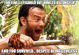 Survival Memes - survival meme style imgflip