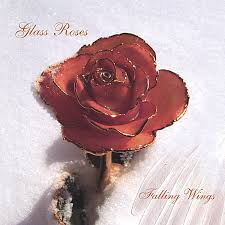 glass roses glass roses falling wings cd baby store