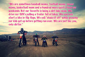 mudding quotes for girls dirt bike mom i can u0027t wait for this to be me dirt bike love