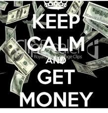 Get Money Meme - royada get money get money meme on me me