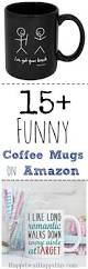 list 15 funny coffee mugs you can find on amazon funny gifts