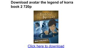 download avatar legend korra book 2 720p google docs