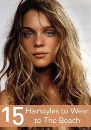 nice hairdos for the summer best 25 beach hairstyles ideas on pinterest beach hair