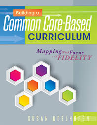 Curriculum Mapping Building A Common Core Based Curriculum Mapping With Focus And