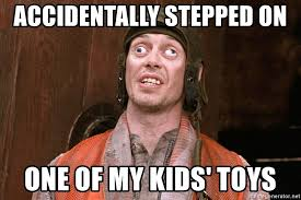Toys Meme - accidentally stepped on one of my kids toys steve buscemi