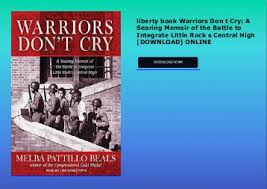 liberty book Warriors Don t Cry  A Searing Memoir of the Battle to Integrate Little