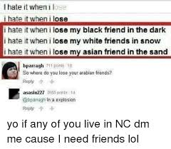 25 best memes about i hate it when i lose my black friend in